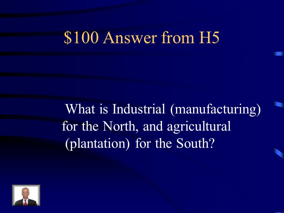 $100 Question from H5 Name the economies of the North and South