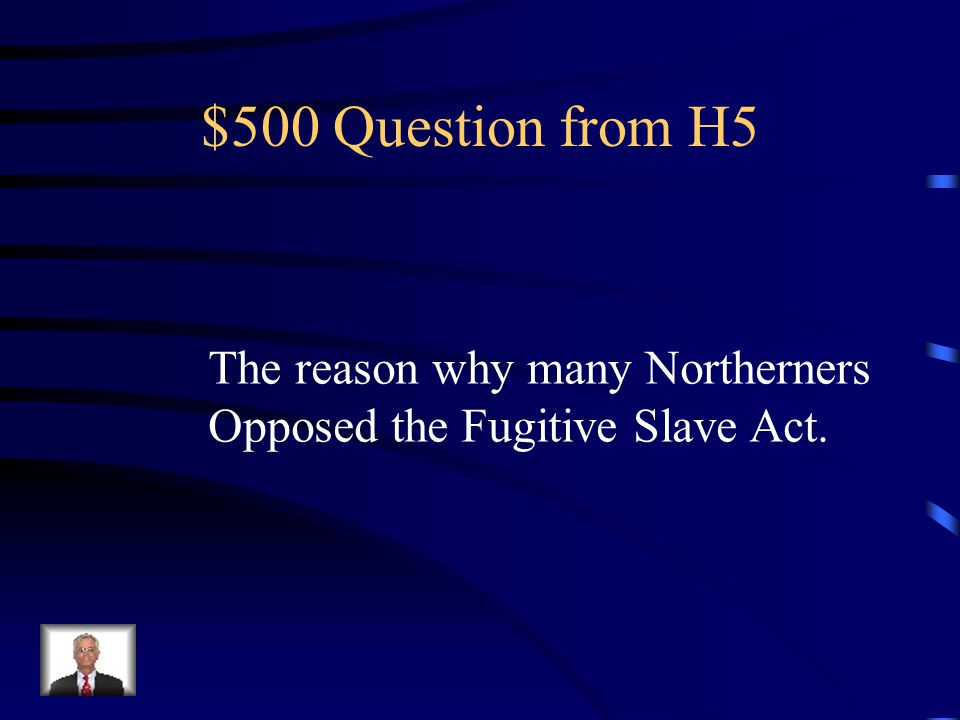 $400 Answer from H5 What is anti-slavery or protect the interests of the North
