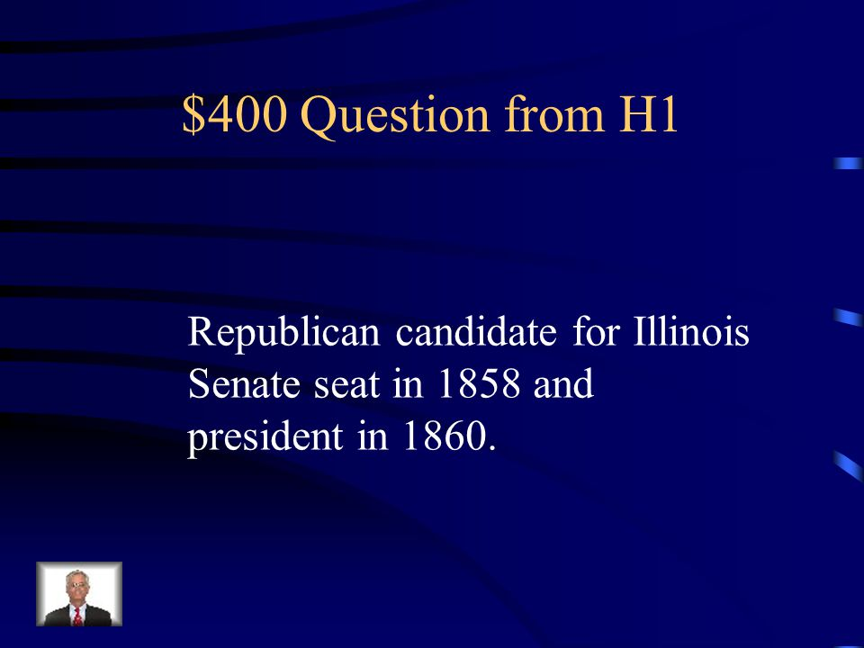 $400 Question from H5 Name one reason the Republican Party was formed?