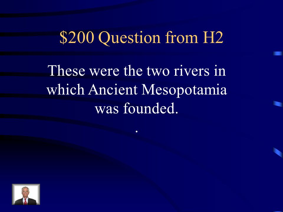 $100 Answer from H2 What is a river or rivers