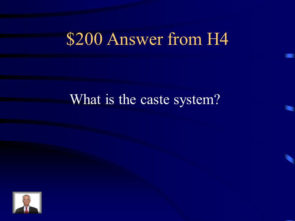 $200 Question from H4 This religiously enforced system, maintained strict divisions in India