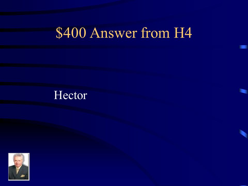 $400 Question from H4 He stole the armor of Achilles off the body of Achilles' squire.