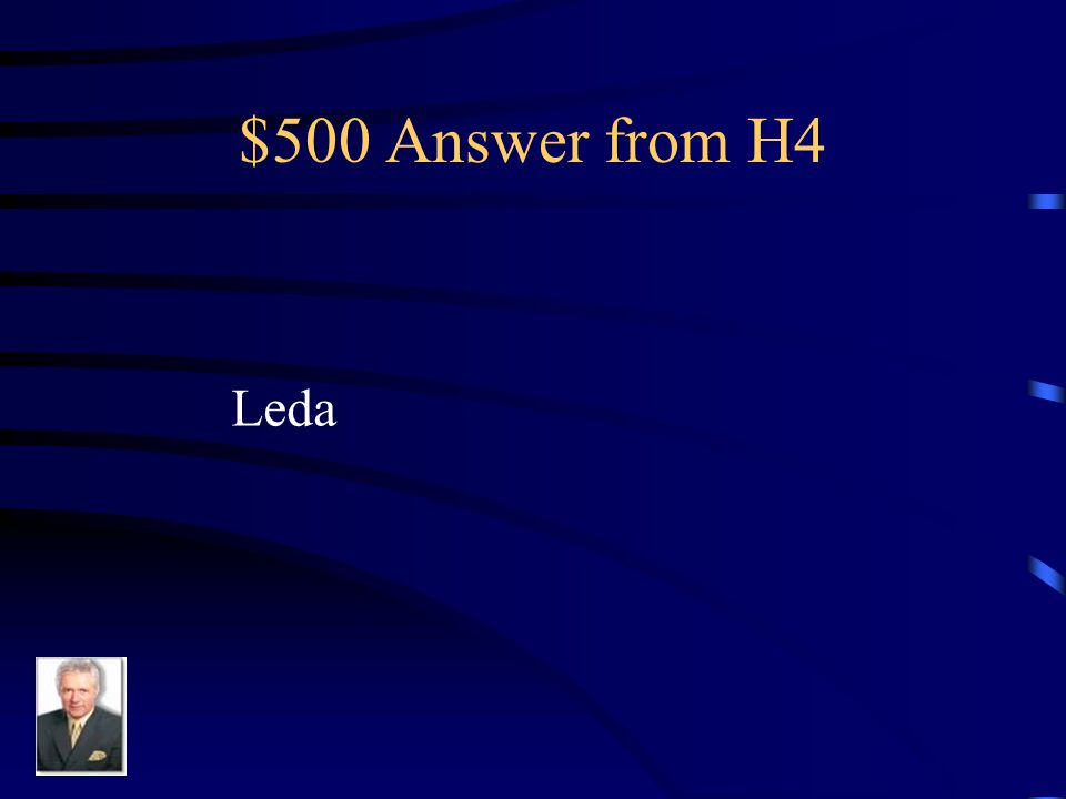 $500 Question from H4 She killed herself after she had her child, a daughter of Zeus, conceived from violence by Zeus.