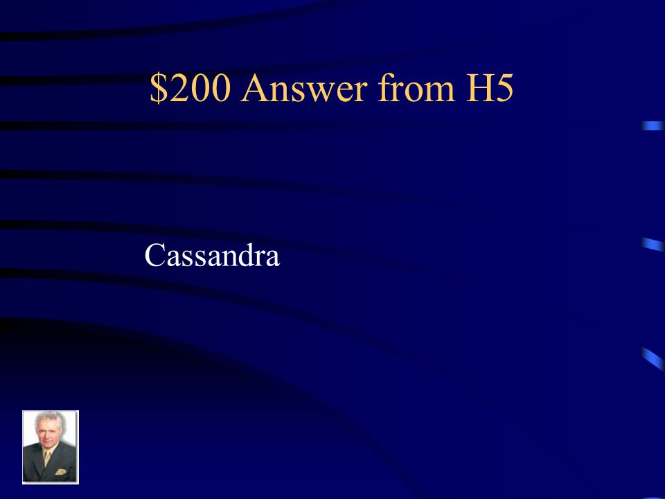 $200 Question from H5 When Agamemnon goes home, he brings her with him as a spoil of war.