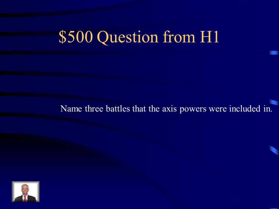 $400 Answer from H1 They were a group of alliances in ww2.