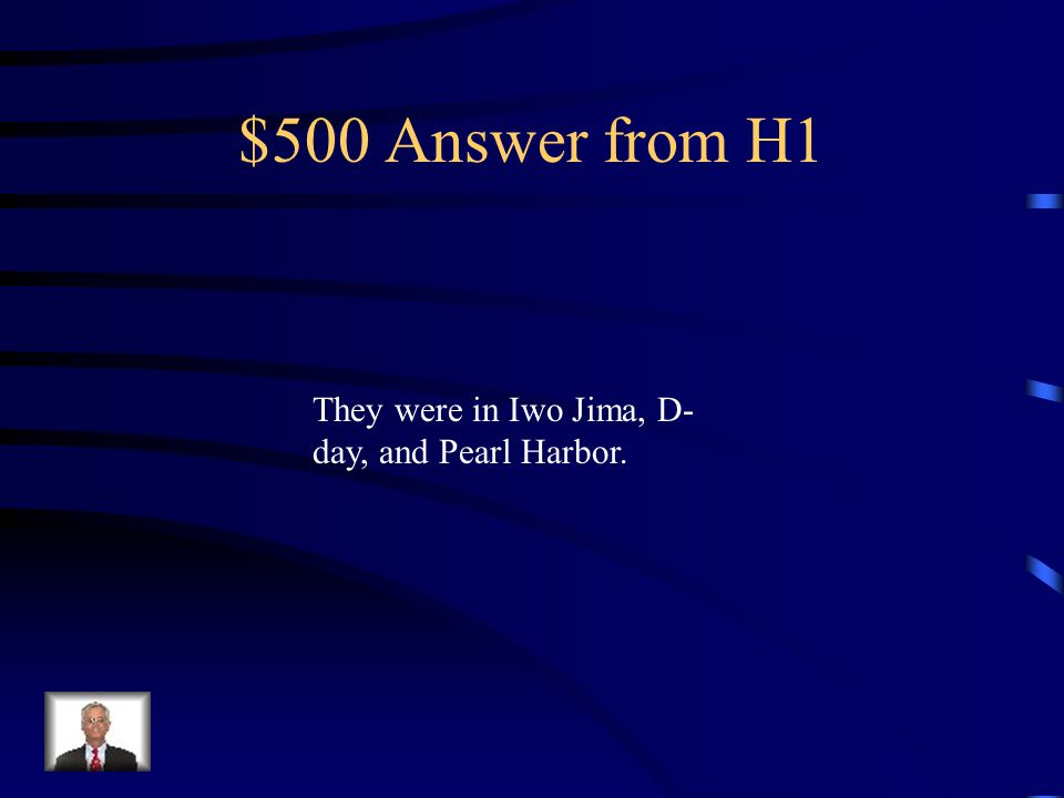 $500 Question from H1 Name three battles that the axis powers were included in.