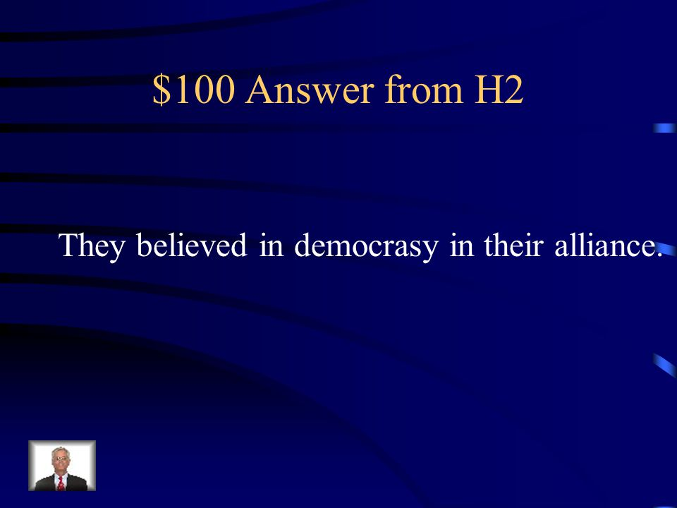 $100 Question from H2 What did the allied powers believe in their alliance