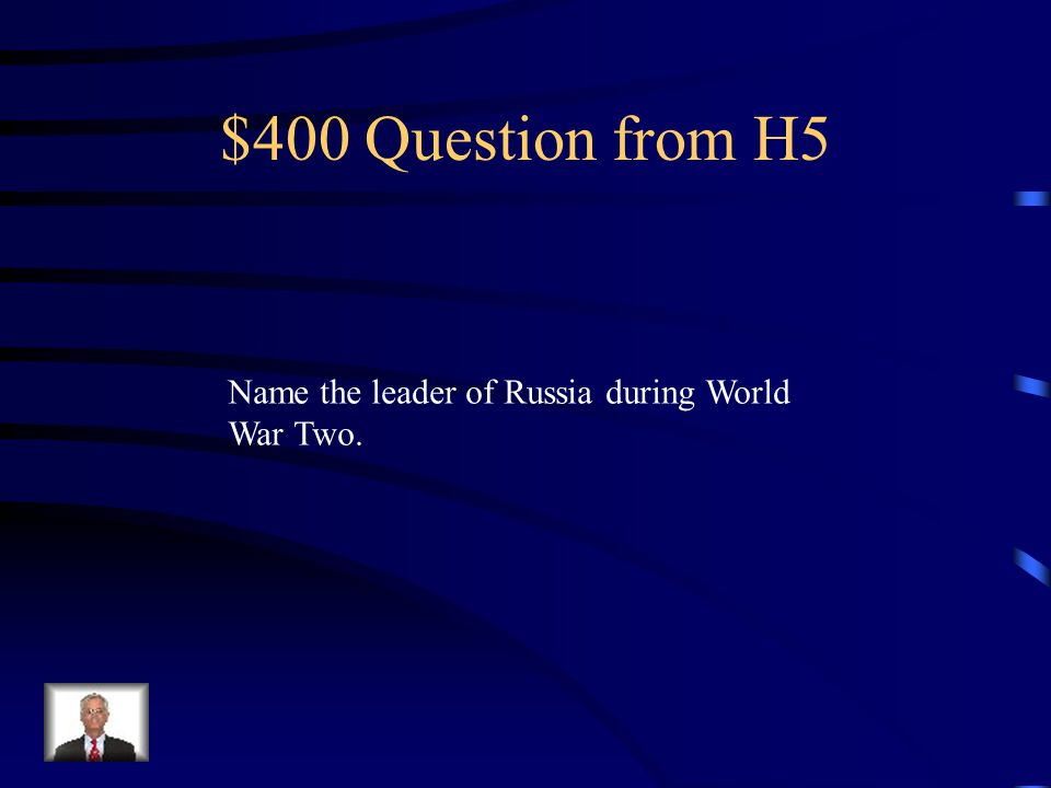 $300 Answer from H5 Franklin Delano Roosevelt