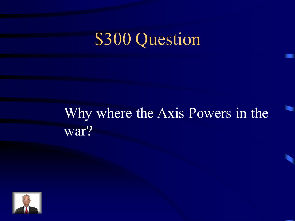 $200 Answer The leader of Germany was Adolf Hitler.
