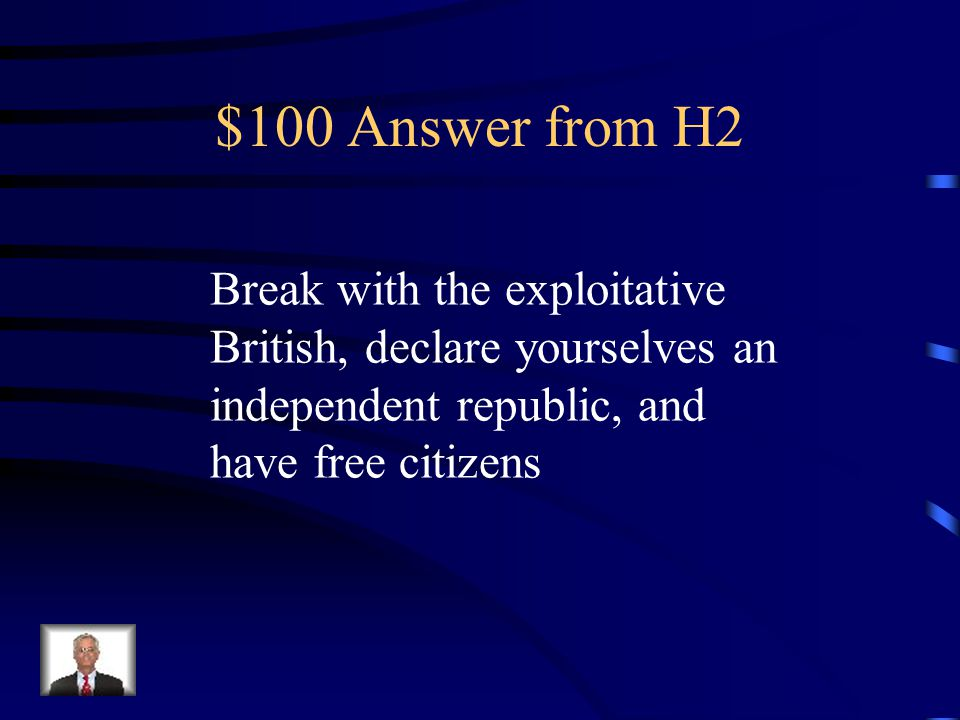 $100 Question from H2 Thomas Paine's Common Sense told Americans three things, name at least two…