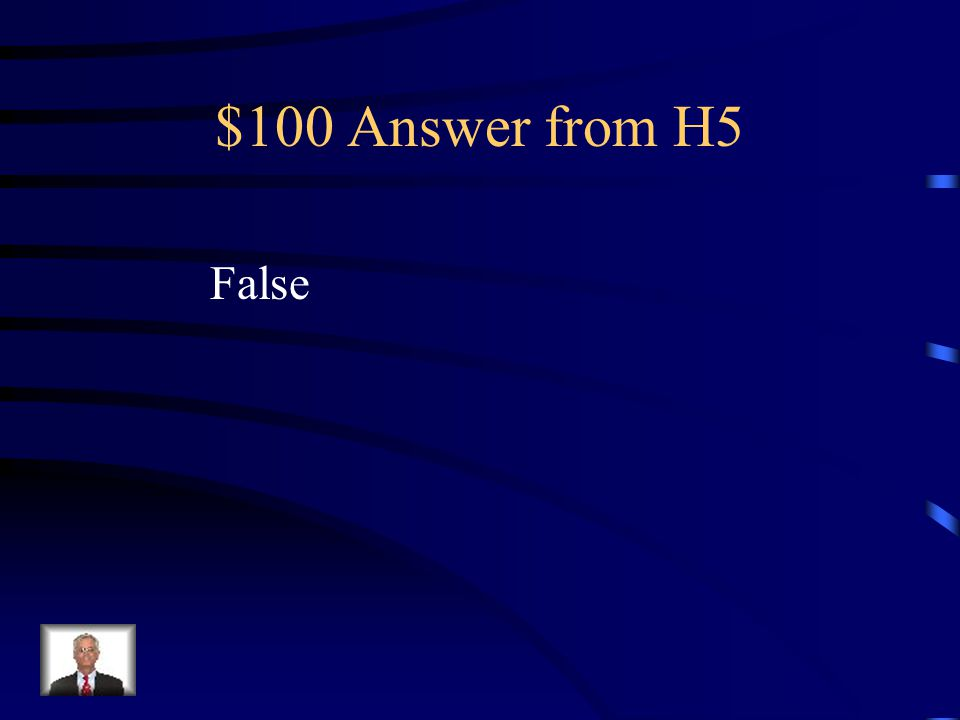 $100 Question from H5 True or False: Most southern slaveholders were wealthy aristocrats.