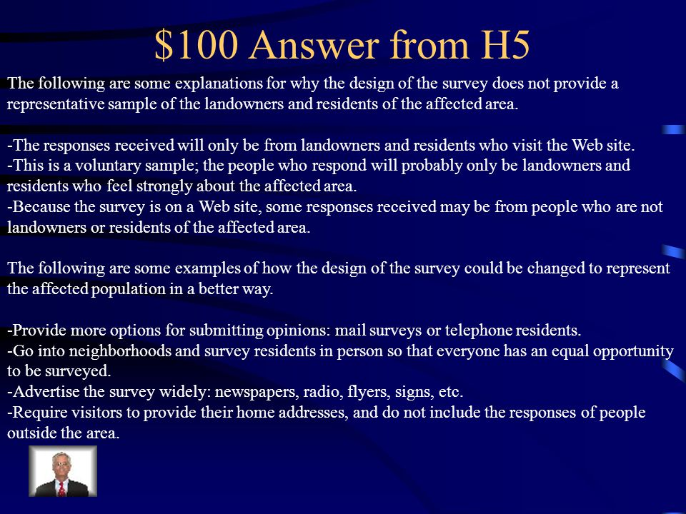 $100 Question from H5 The transportation department has selected three possible routes for a new section of highway and wants to know which route landowners and residents of the affected areas prefer.