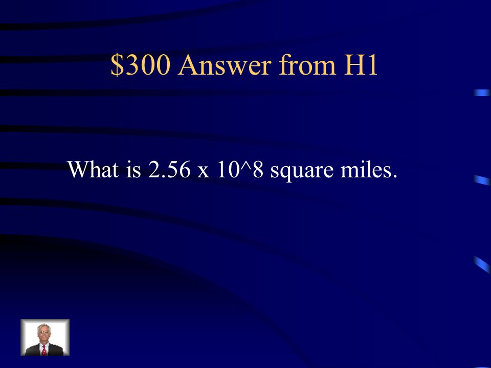 $300 Question from H1 Earth has a surface area of 1.97 x 10 8 square miles. A new planet has a surface area 13 times the surface area of Earth. What i