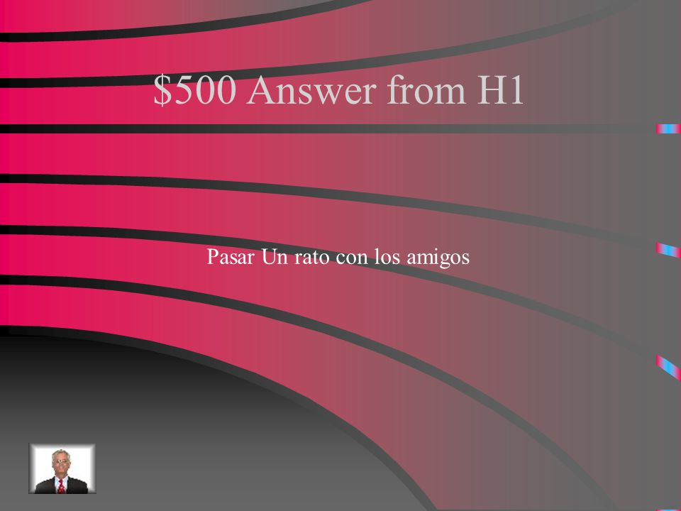 $500 Question from H1 How do you say to hang out with friends?