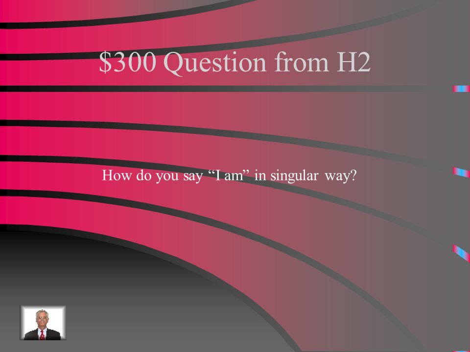 $200 Answer from H2 Usted es