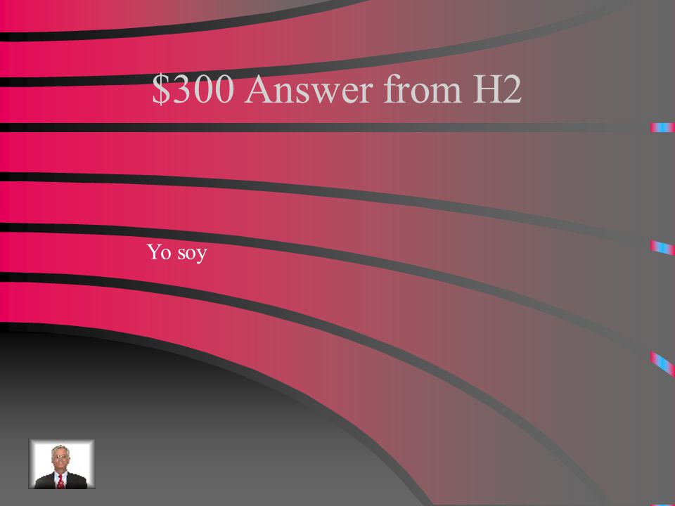 """$300 Question from H2 How do you say """"I am"""" in singular way?"""
