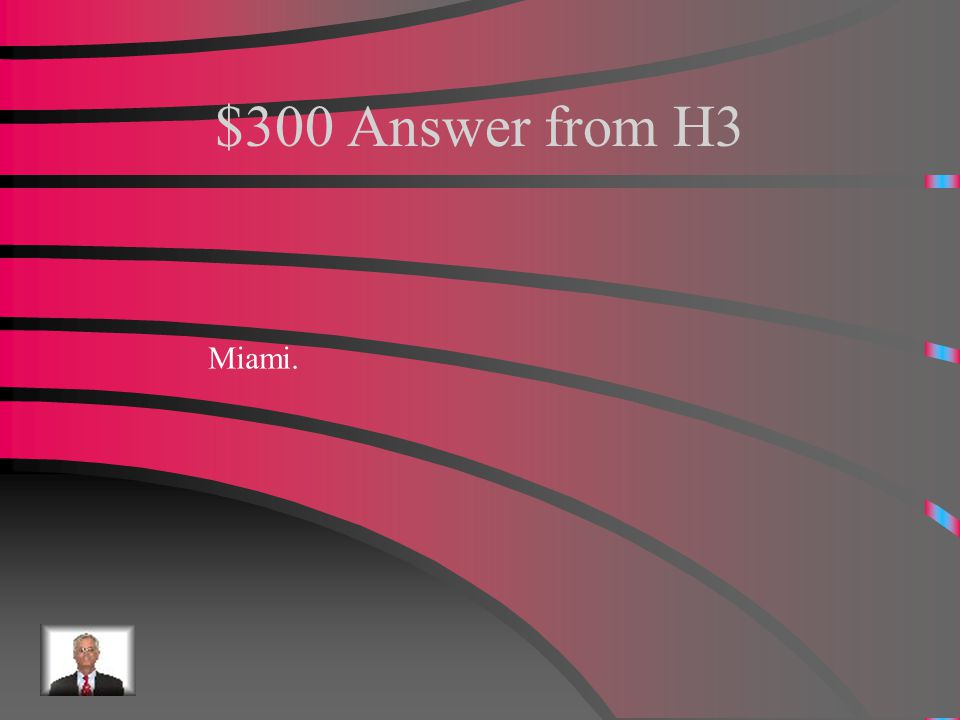 $300 Question from H3 The Freedom Tower is located in____