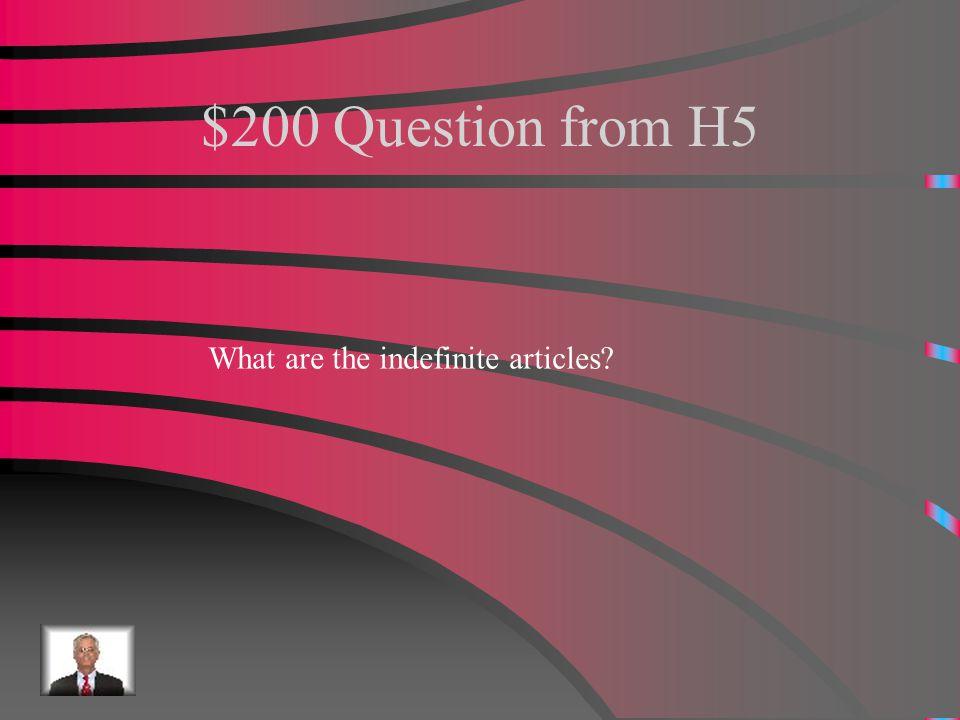 $100 Answer from H5 Él, los, la and las.