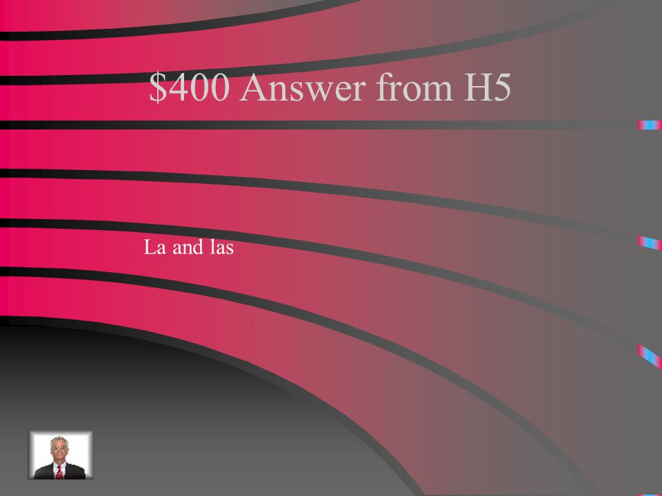 $400 Question from H5 What are the feminine definite articles