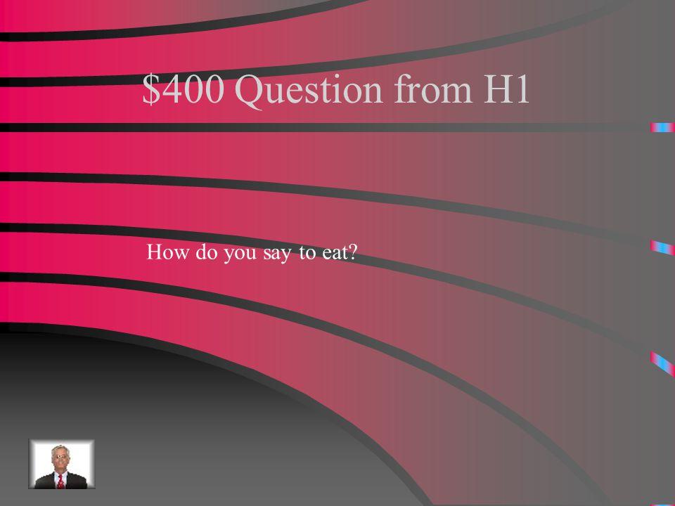 $300 Answer from H1 Mirar la television.