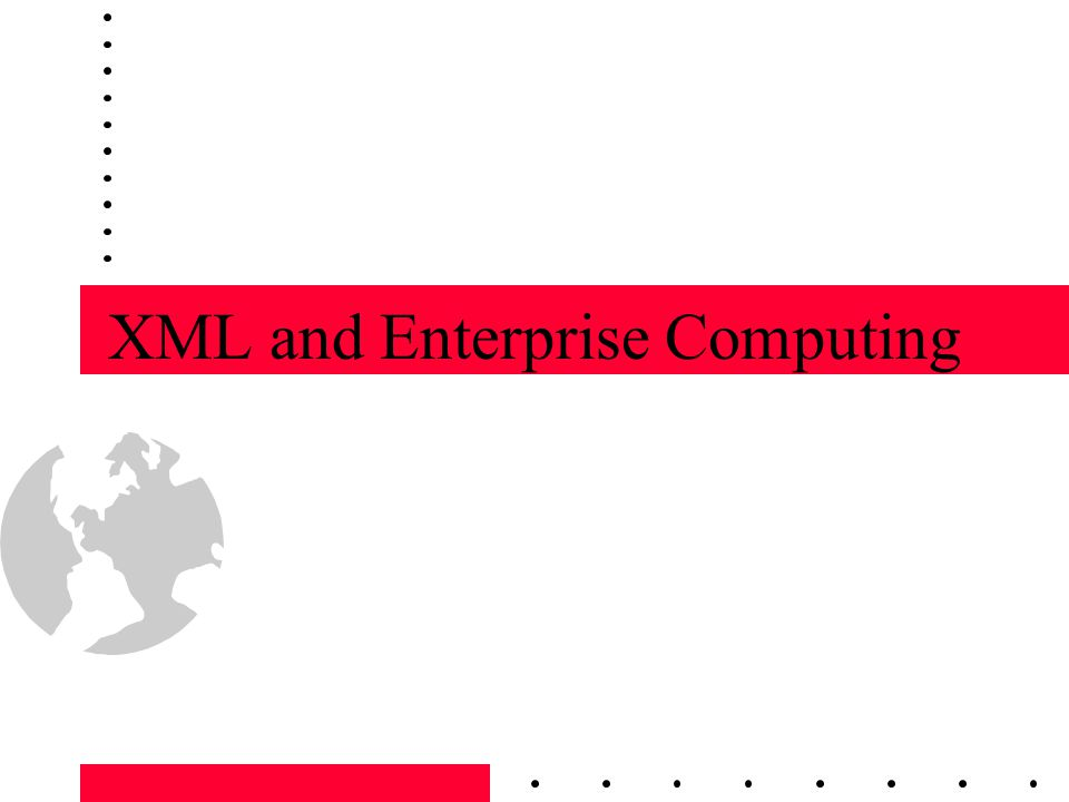 XML and Enterprise Computing