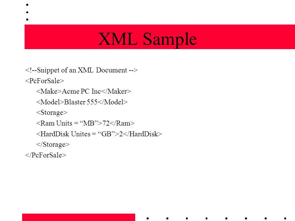 XML Sample Acme PC Inc Blaster 555 72 2