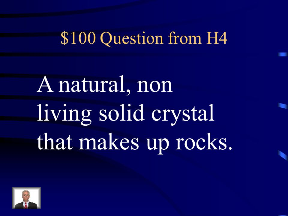 $500 Answer from H3 What is Igneous Rock?