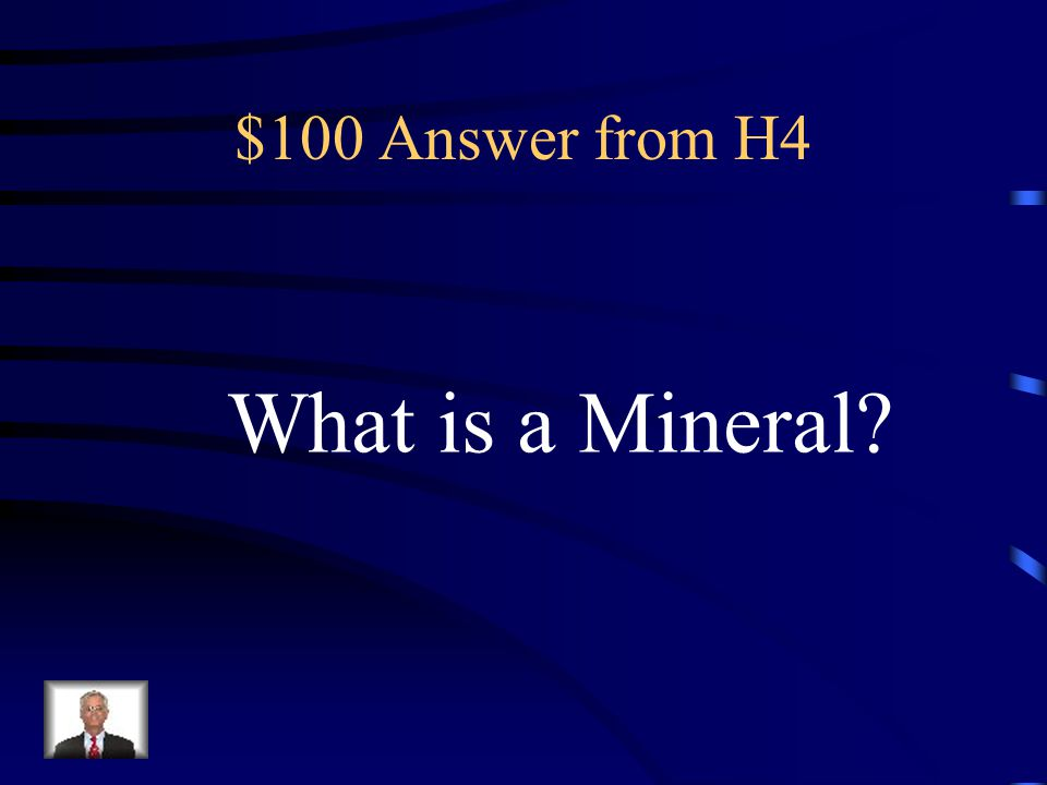 $100 Question from H4 A natural, non living solid crystal that makes up rocks.