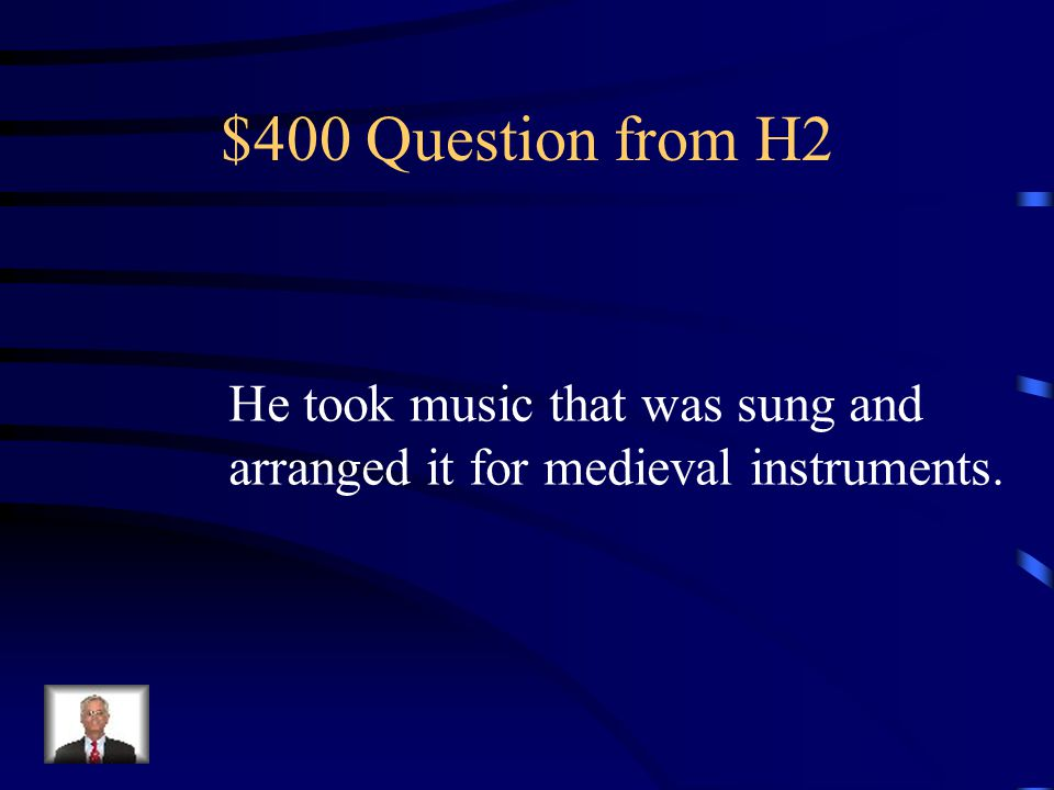 $300 Answer from H2 Who was Machaut