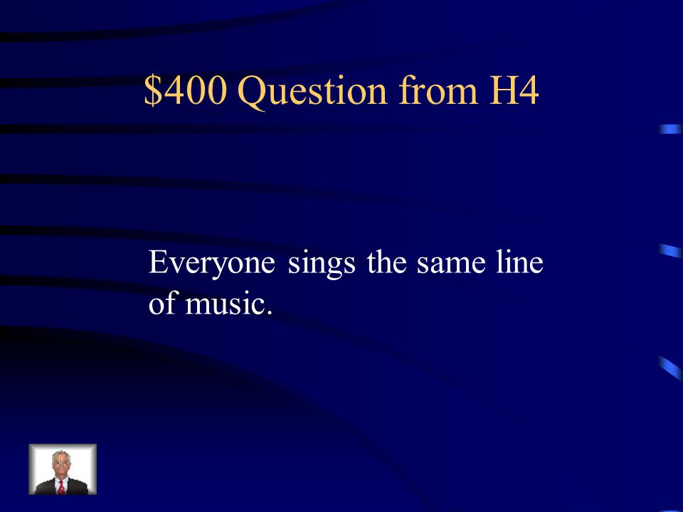 $300 Answer from H4 What is plainchant