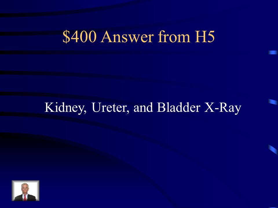 $400 Question from H5 What does KUB stand for