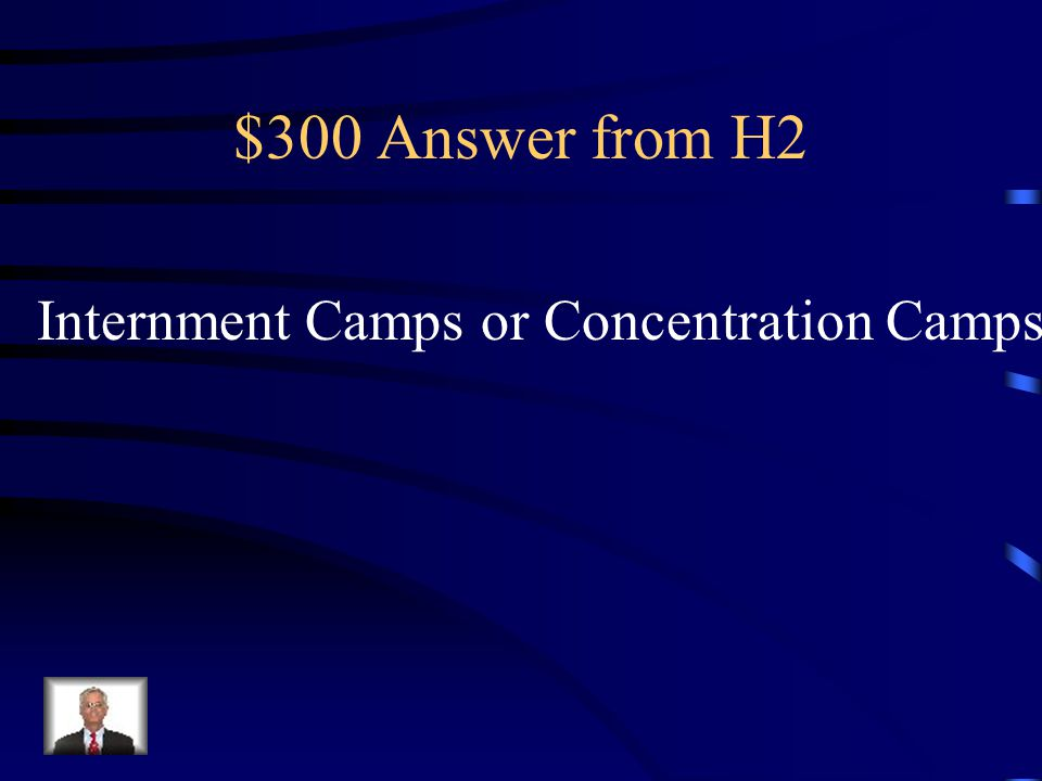 $300 Question from H2 After Pearl Harbor, Japanese- Americans on the west coast were sent to 10 of these