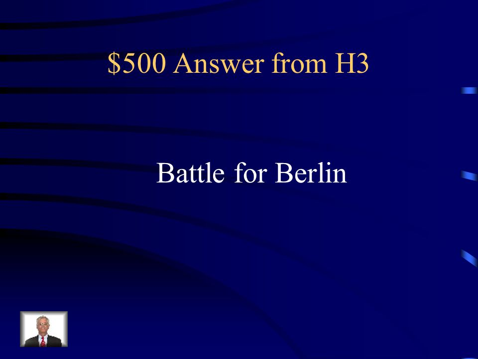 $500 Question from H3 It was decided to let the Soviets be the ones to invade the city during this battle due to the extremely high casualty rates they had suffered at the hands of the Germans