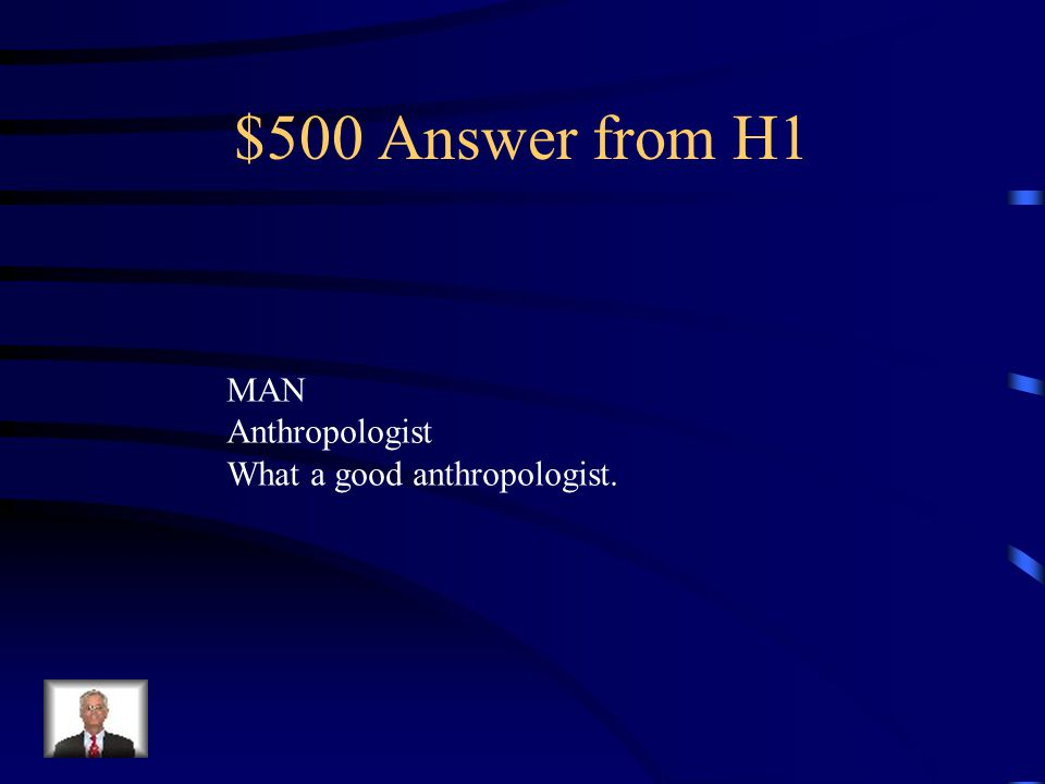 $500 Question from H1 What does anthro mean?