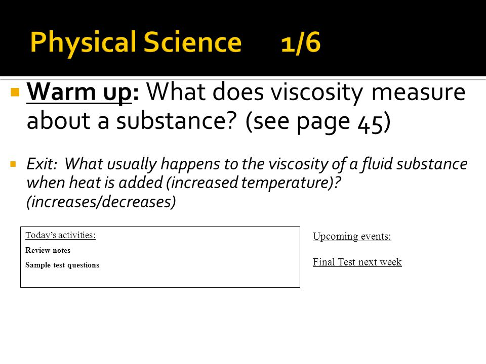  Warm up: Describe the molecular motion (speed) and configuration (closeness) in an object that is freezing.