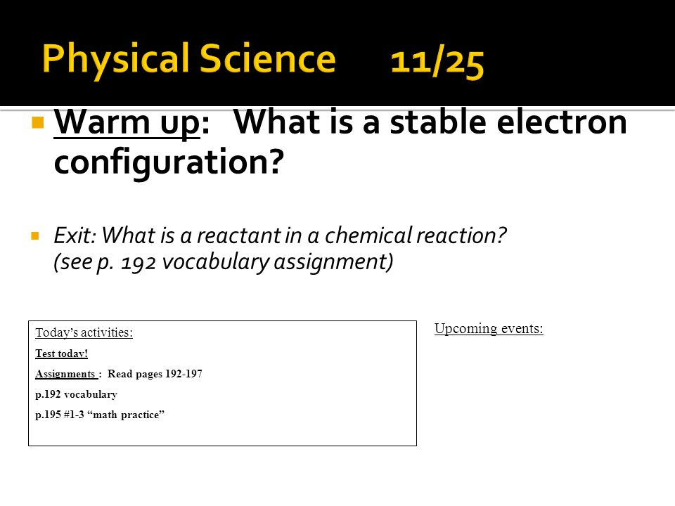  Warm up: What is a stable electron configuration.