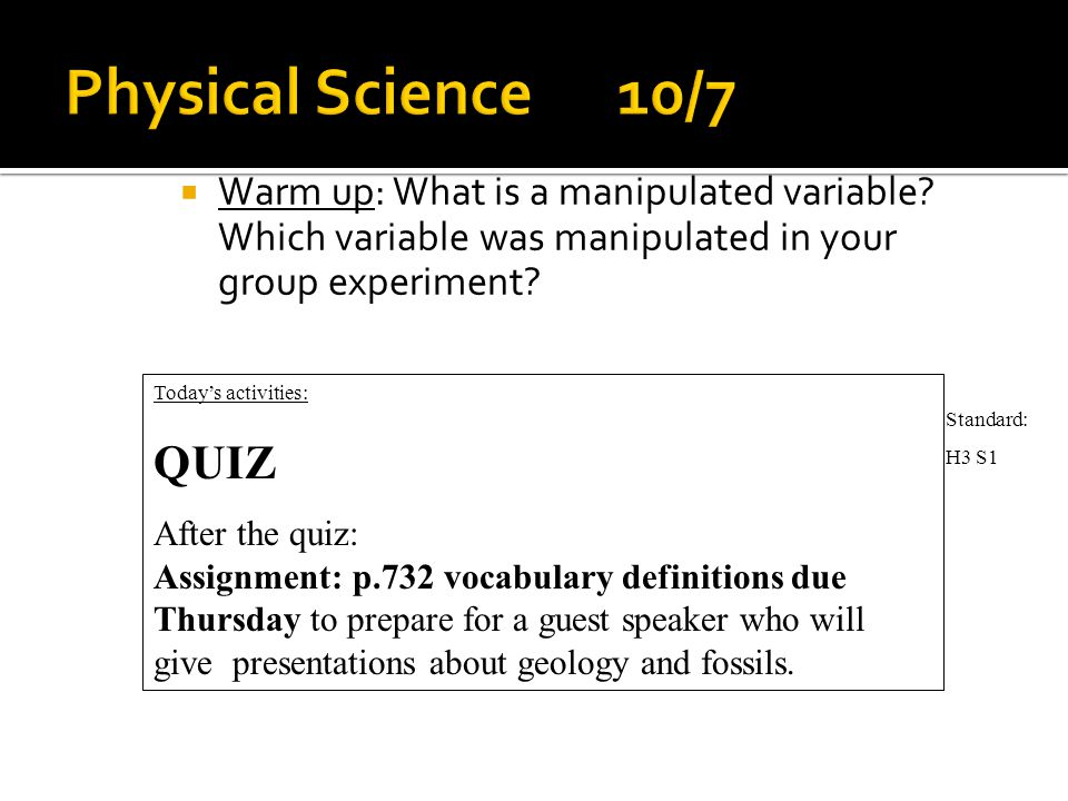  Warm up: What is a manipulated variable. Which variable was manipulated in your group experiment.