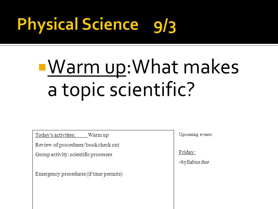  Warm up:What makes a topic scientific.