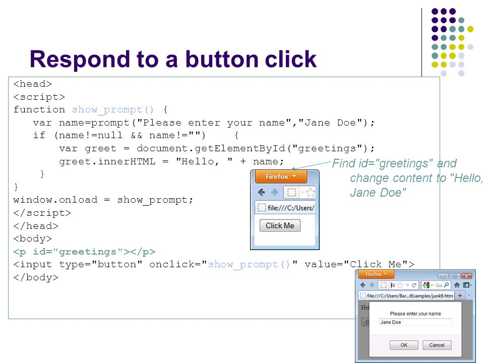 Respond to a button click function show_prompt() { var name=prompt(