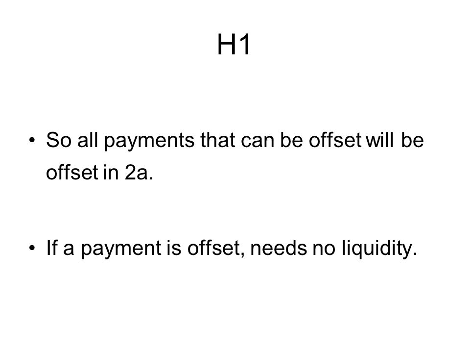 H1 So all payments that can be offset will be offset in 2a.
