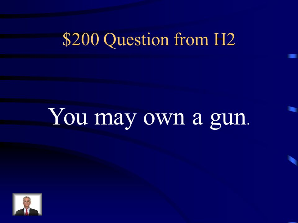 $100 Answer from H2 AMENDMENT 3