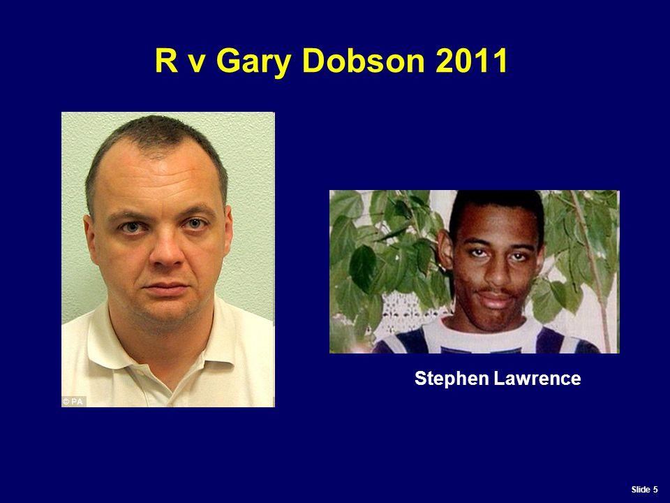 Slide 5 R v Gary Dobson 2011 Stephen Lawrence