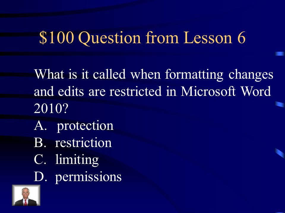 $500 Answer from Lesson 6 D. Restrict Editing