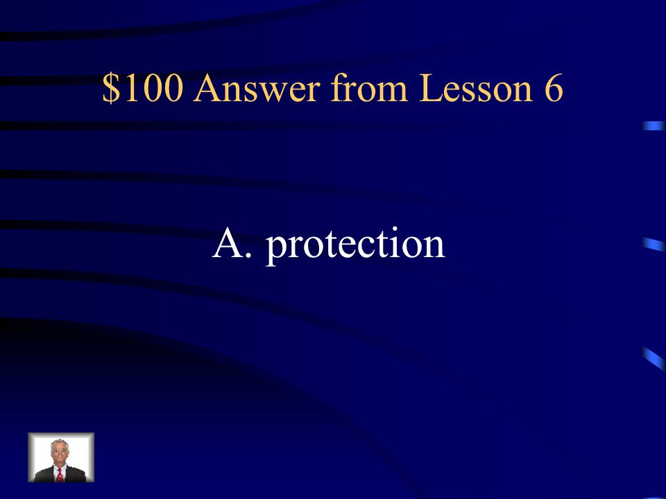 $100 Question from Lesson 6 What is it called when formatting changes and edits are restricted in Microsoft Word 2010? A.protection B. restriction C.