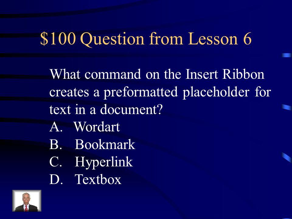 Jeopardy Lesson 6 Lesson 7 Part 1 Lesson 7 Part 2 Lesson 7 Part 3 Lesson 7 Part 4 Q $100 Q $200 Q $300 Q $400 Q $500 Q $100 Q $200 Q $300 Q $400 Q $500 Final Jeopardy