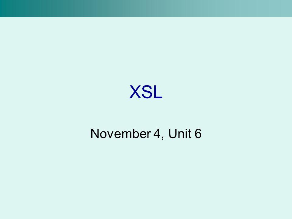 XSL November 4, Unit 6