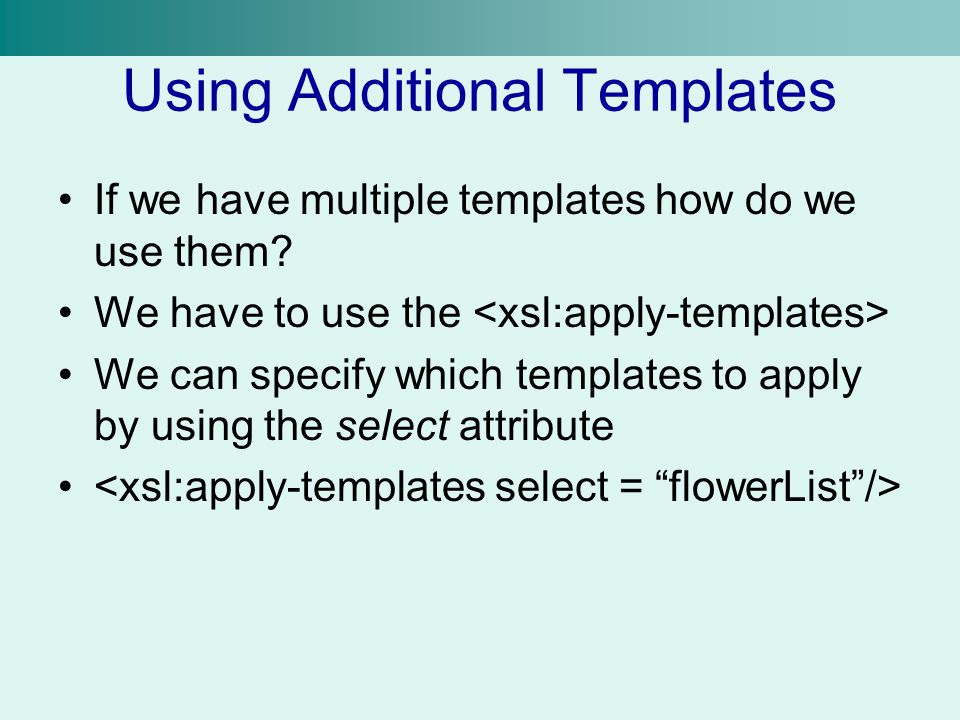 Using Additional Templates If we have multiple templates how do we use them.