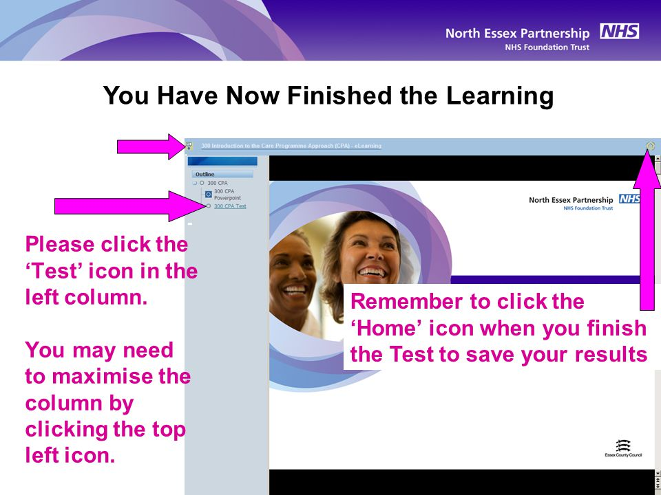 You Have Now Finished the Learning Remember to click the 'Home' icon when you finish the Test to save your results Please click the 'Test' icon in the