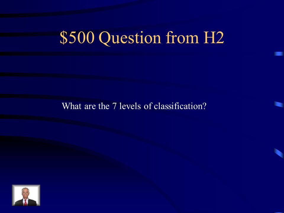 $400 Answer from H2 Carolus Linnaeus