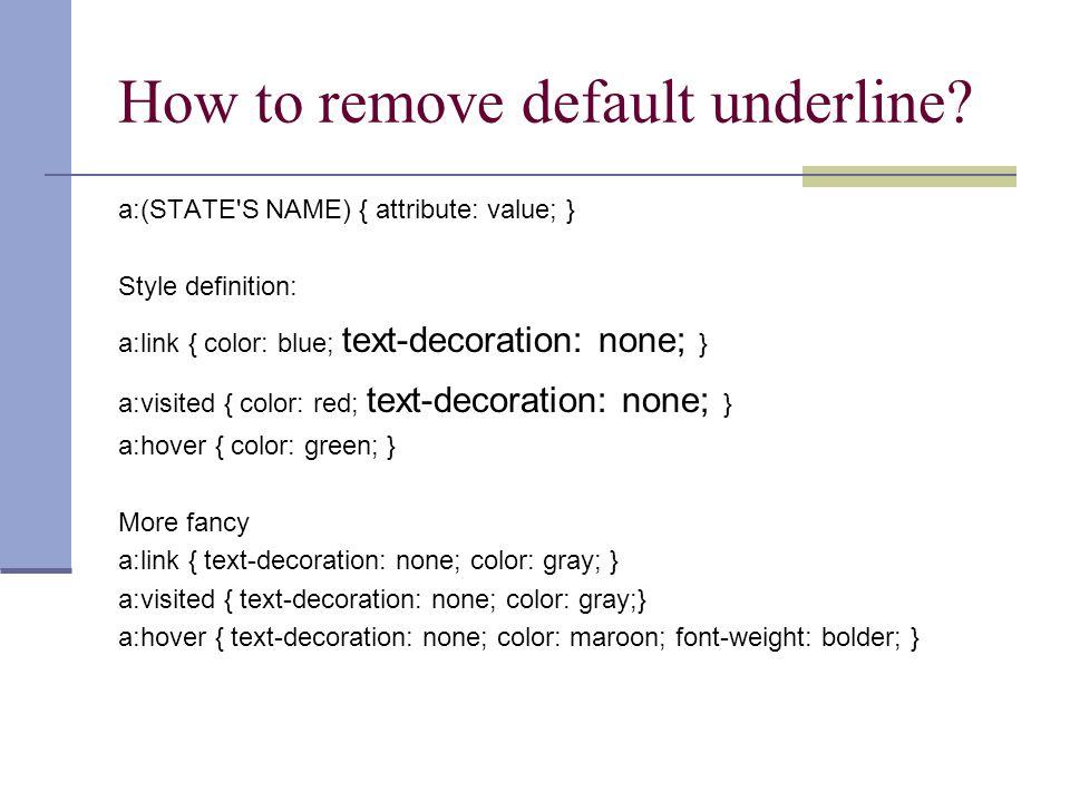 How to remove default underline.